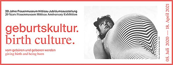 """Ausstellung """"geburtskultur: vom gebären und geboren werden"""" im Frauenmuseum Hittisau"""